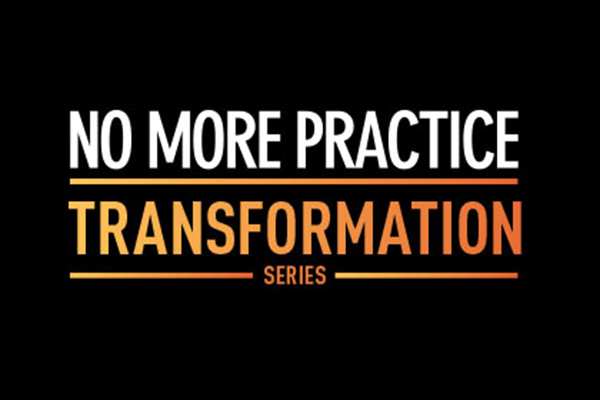 No More Practice Transformation